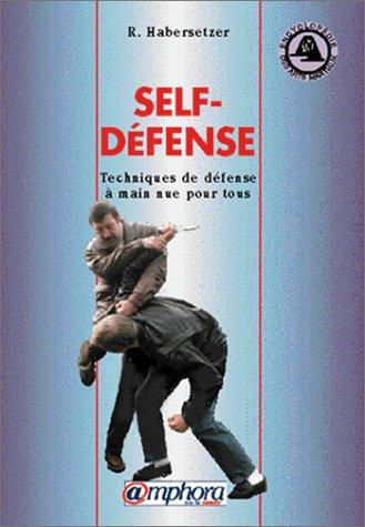 9782851801852: Self-défense. Techniques de défense à main nue pour tous