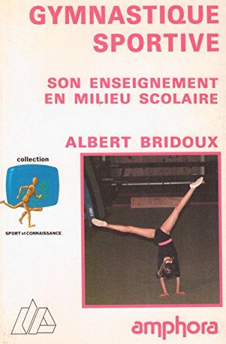 9782851802194: La gymnastique sportive : son enseignement en milieu scolaire