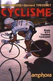 Cyclisme : route, VTT, triathlon, cyclosport: Delore Thevenet