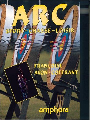 9782851802446: Arc : Sport, Chasse, Loisir