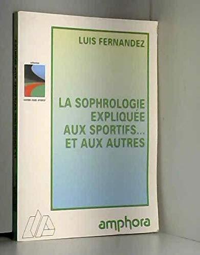 9782851802569: La sophrologie expliquée aux sportifs et aux autres : Masters en sophrologie caycédienne