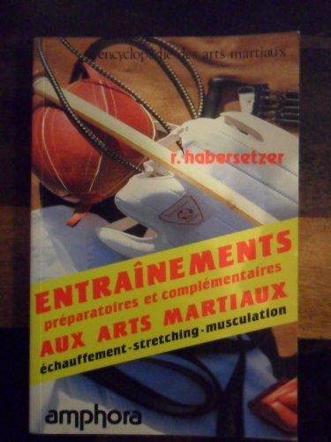 9782851802668: Entraînements préparatoires et complémentaires aux Arts martiaux