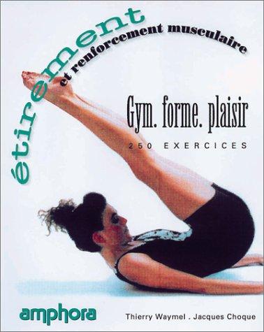 9782851803146: Étirement et renforcement musculaire : 250 exercices