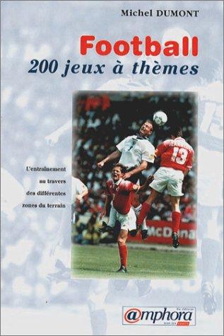 Football : 200 jeux à thèmes: M. Dumont