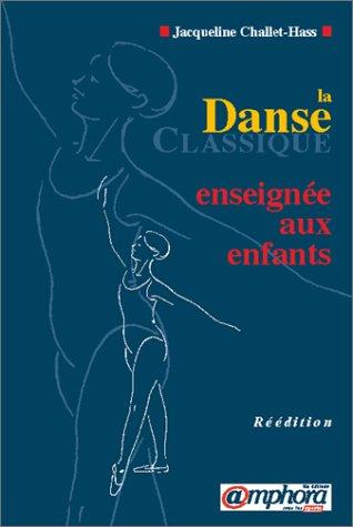 9782851803290: La danse classique enseignée aux enfants