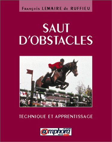 9782851805522: Saut d'obstacles. Technique et apprentissage