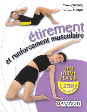 9782851805911: Étirement et Renforcement musculaire : Gym, forme et plaisir, 250 exercices