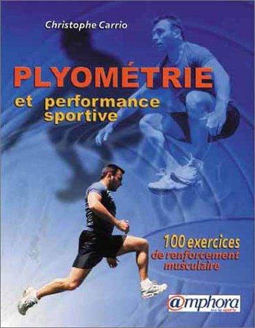 9782851806079: Plyométrie et Performance sportive (100 exercices de renforcement musculaire)