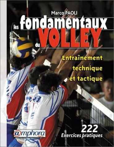 9782851806130: Les Fondamentaux du volley : Entraînement technique et tactique