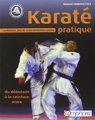 9782851806321: Karat� pratique : Du d�butant � la ceinture noire (Encyclop�die des arts martiaux)
