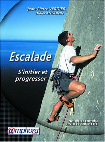 Escalade : Sinitier et progresser: Verdier, Jean-Pierre and