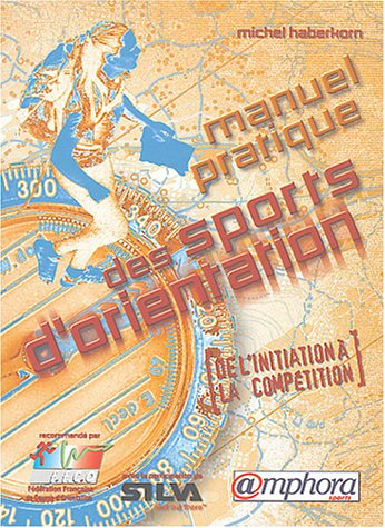 9782851806413: Manuel pratique des sports d'orientation