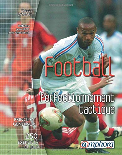 9782851806765: football, perfectionnement tactique