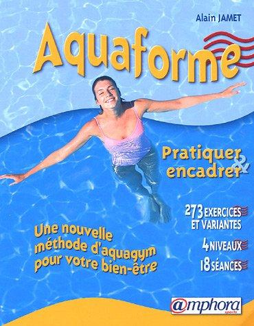 9782851806772: Aquaforme : Pratiquer et encadrer