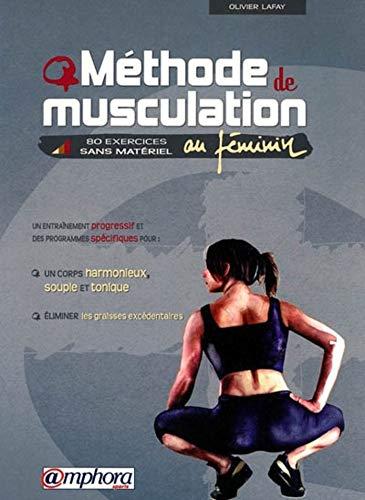 9782851806871: Méthode de musculation au féminin : 80 exercices sans matériel (Sports)