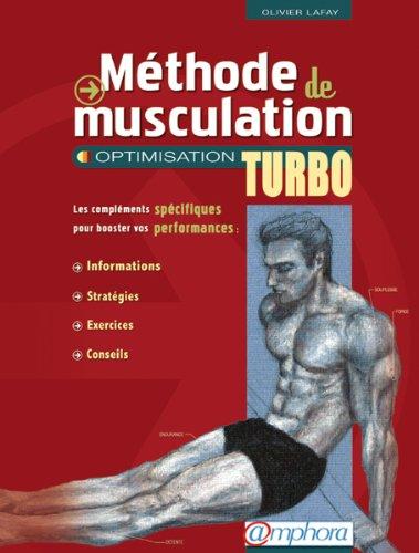 Méthode de Musculation - Optimisation Turbo: Olivier Lafay