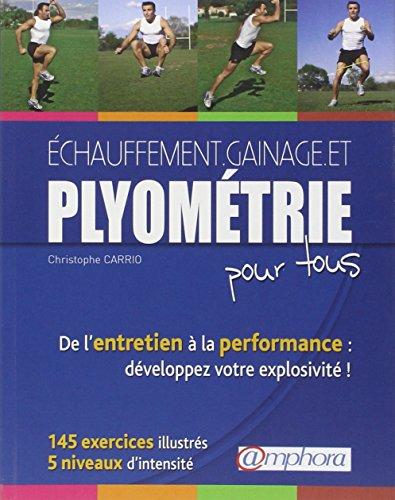 9782851807489: Echauffement gainage et plyométrie pour tous : De l'entretien à la performance (Sports)