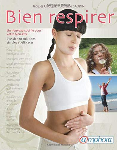 9782851807779: Bien respirer - un nouveau souffle pour votre bien-�tre, plus de 120 solutions simples et efficaces