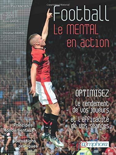 9782851807793: Football le mental en action