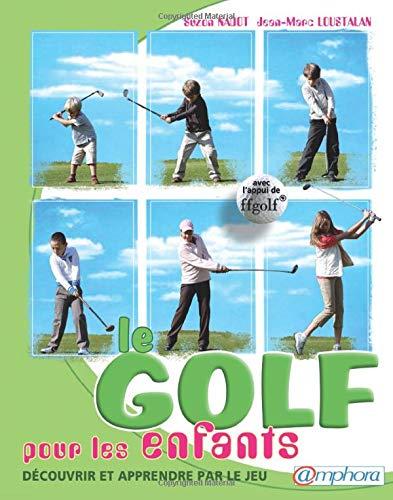 9782851807847: Golf pour les enfants (le) découvrir et apprendre par le jeu