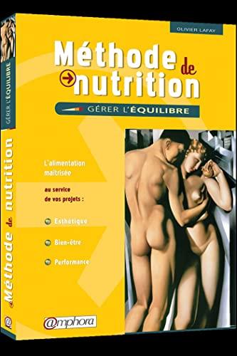 Méthode de Nutrition : Gérer l'équilibre -: Olivier Lafay