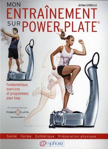 9782851808066: Entrainement sur Power Plate � (Mon) - Sant� , forme, esth�tique, pr�paration physique, fondamentaux, exercices et programmes pour tous