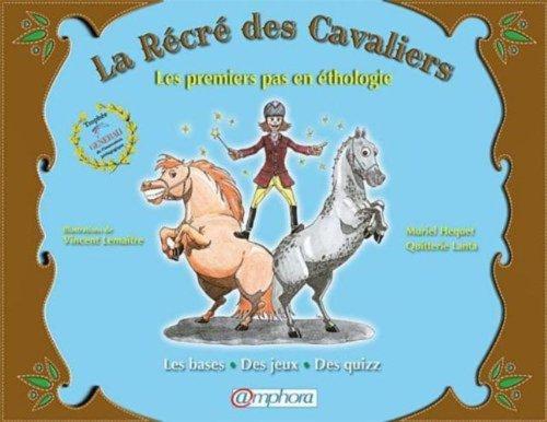 9782851808080: R�cr� des Cavaliers (la) - les premiers pas en �thologie, les bases, des jeux, des quizz
