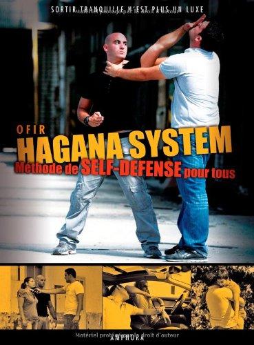 9782851808219: hagana system ; méthode de self-défense pour tous ; sortir tranquille n'est plus un luxe