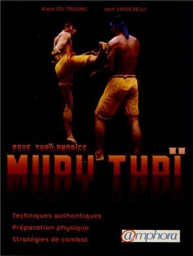 9782851808486: Muay Thaï, boxe thaïlandaise : Techniques authentiques, préparation physique, stratégies de combat