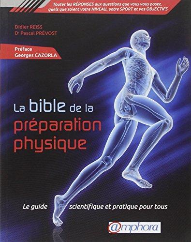 9782851808493: La bible de la préparation physique - Le guide scientifique et pratique pour tous