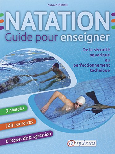 Natation: guide pour enseigner: Perrin, Sylvain