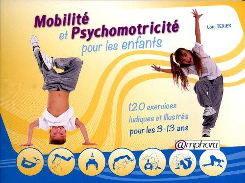 Mobilité et psychomotricité pour les enfants: Texier, Lo�c