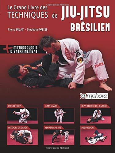 Grand livre des techniques de jiu-jitsu brésilien: Pilat, Pierre