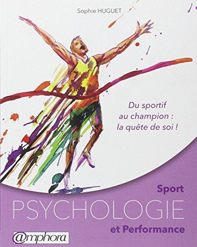 Sport: psychologie et performance: Huguet, Sophie