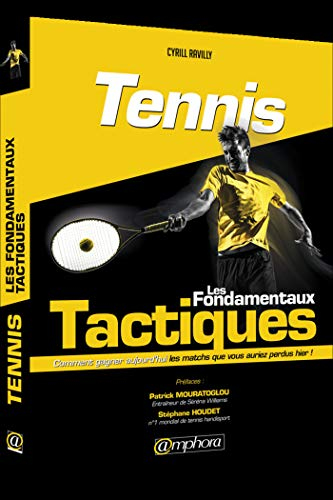 Tennis: les fondamentaux tactiques: Ravilly, Cyril