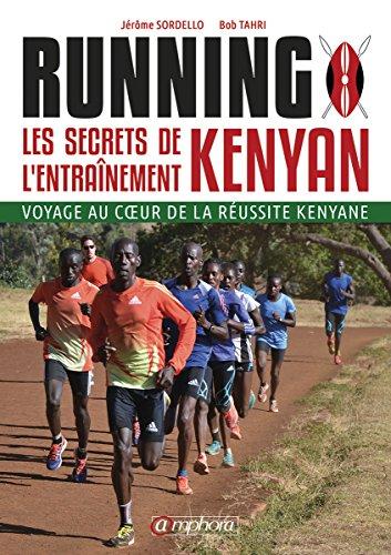 9782851809988: Running - Les Secrets de l'Entrainement Kenyan - Seances Cles, Approche Mental