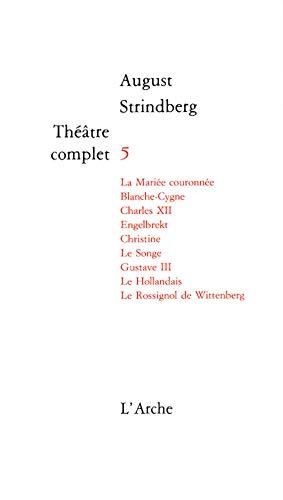 La mariee couronnee/blanche-cygne/le songe/charles XII/engelbrekt/...