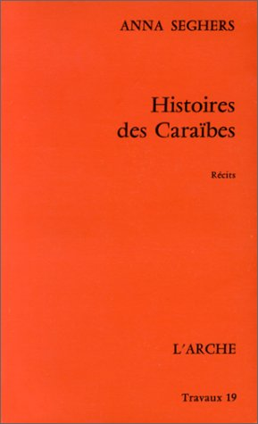 HISTOIRES DES CARAIBES: SEGHERS ANNA