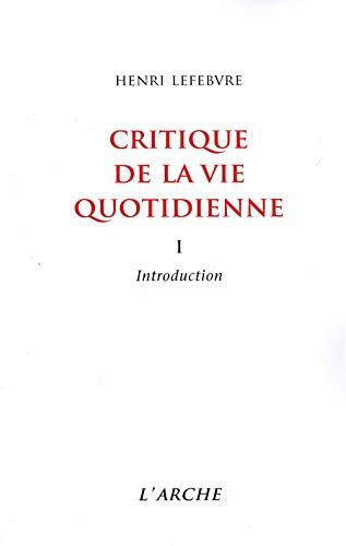 Critique de la vie quotidienne. Introduction, tome 1: Lefebvre, Henri