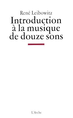 Introduction à la musique de douze sons: Renà Leibowitz