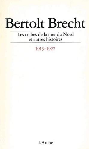 CRABES DE LA MER DU NORD ET AUTRES HISTO: BRECHT BERTOLT