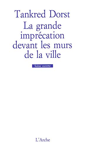 La grande imprecation devant les murs de la ville (French Edition) (2851812556) by [???]