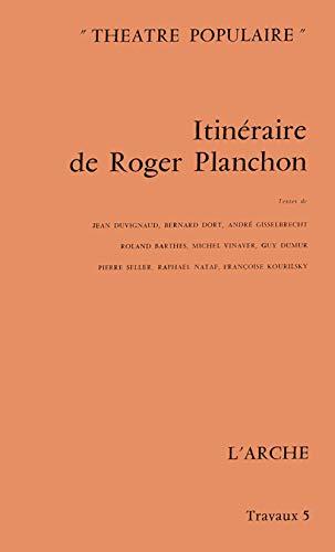 9782851812858: Itinéraire de Roger Planchon