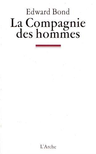 9782851813022: La Compagnie des hommes