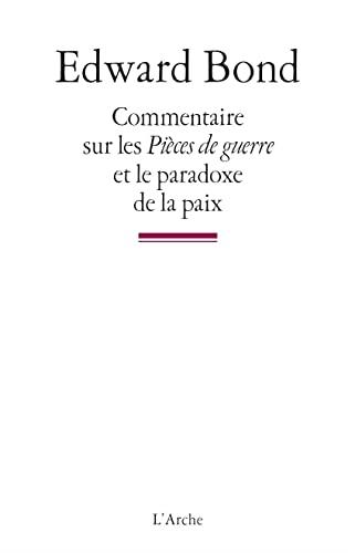 """Commentaires sur les """"Pièces de guerre """"et le """"Paradoxe de la paix"""" (285181351X) by Edward Bond"""