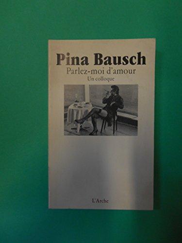 9782851813527: Pina Bausch, parlez-moi d'amour