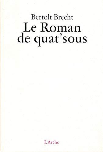 ROMAN DE QUAT SOUS -LE-: BRECHT BERTOLT