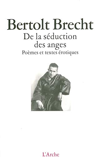 De la séduction des anges (Poésie) (French Edition) (9782851813848) by Brecht, Bertolt