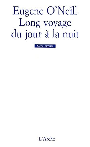 Long voyage du jour Ã: la nuit (2851813870) by O'Neill, Eugene