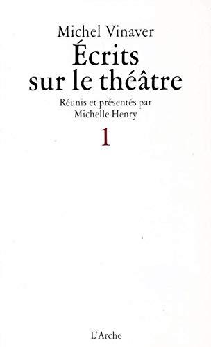 Ecrits sur le théâtre 1: Michel Vinaver